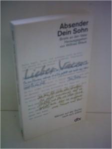 Wilfried Wieck - Absender Dein Sohn – Briefe an den Vater