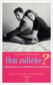 Irmgard Hülsemann - Ihm zuliebe?