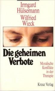 Irmgard Hülsemann - Die geheimen Verbote – Moralische Konflikte in der Therapie