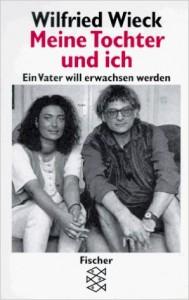 Wilfried Wieck - Meine Tochter und ich