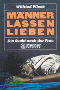 Wilfried Wieck - Männer Lassen Lieben